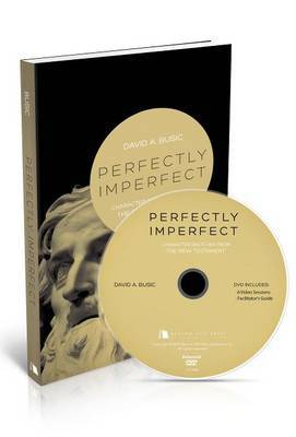 Perfectly Imperfect, NT, Small Group DVD: Character Sketches from the New Testament