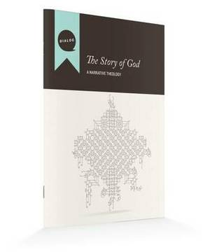 The Story of God: Exploring the Biblical Narrative