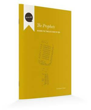 The Prophets, Facilitator's Guide: Hearing the Timeless Voice of God