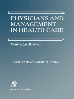 Physicians and Management in Health Care