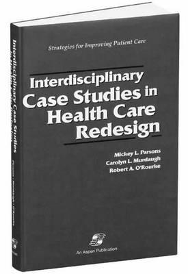 Interdisciplinary Case Studies in Health Care Redesign