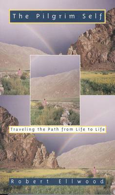 The Pilgrim Self: Traveling the Path from Life to Life