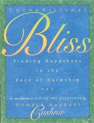 Unconditional Bliss: Finding Happiness in the Face of Hardship