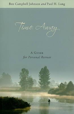 Time Away: A Guide for Personal Retreat