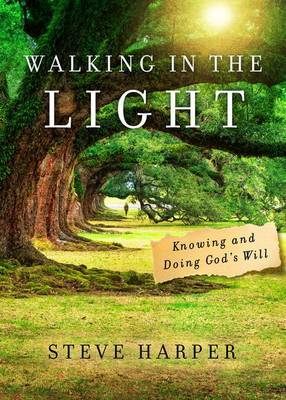 Walking in the Light: Knowing and Doing God's Will