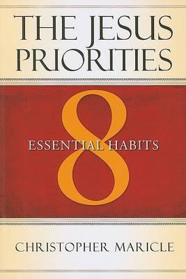 The Jesus Priorities: 8 Essential Habits