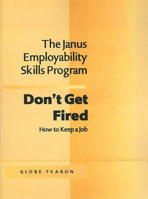 Don't Get Fired: How to Keep a Job