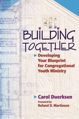 Building Together: Developing Your Blueprint for Youth Ministry