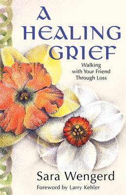 Healing Grief: Walking with Your Friend Through Loss