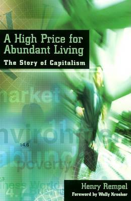 A High Price for Abundant Living: The Story of Capitalism