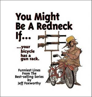 You May be a Redneck if....