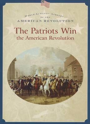 The Patriots Win the American Revolution