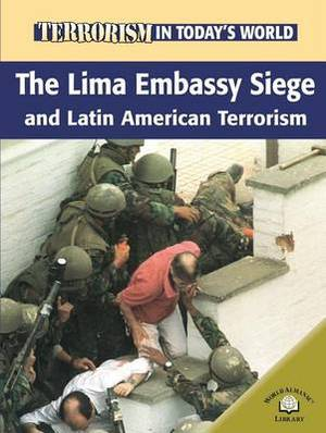 The Lima Embassy Siege and Latin American Terrorism