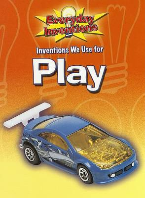 Inventions We Use for Play