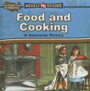 Food and Cooking in American History
