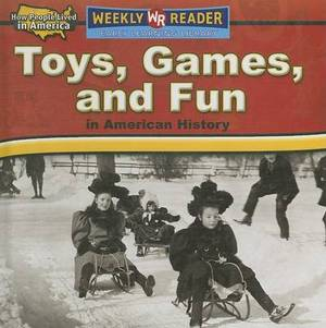 Toys, Games, and Fun in American History