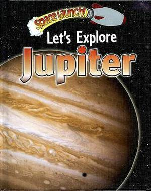 Let's Explore Jupiter