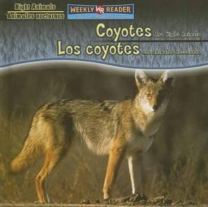 Coyotes Are Night Animals/Los Coyotes Son Animales Nocturnos
