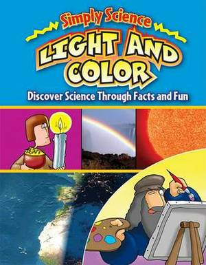 Light and Color: Discover Science Through Facts and Fun