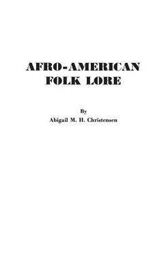 Afro-American Folk Lore: Told Round Cabin Fires on the Sea Islands of South Carolina