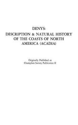 The Description and Natural History of the Coasts of North America (Acadia).