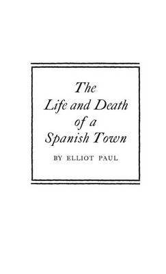 The Life and Death of a Spanish Town