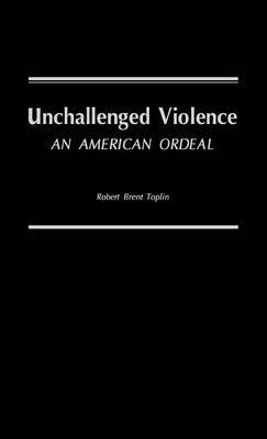 Unchallenged Violence: An American Ordeal