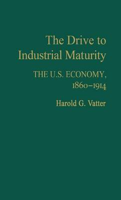 The Drive to Industrial Maturity: United States Economy, 1860-1914