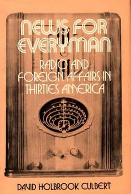 News for Everyman: Radio and Foreign Affairs in Thirties America