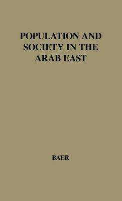 Population and Society in the Arab East.