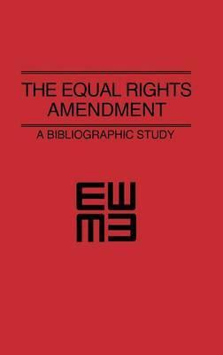 The Equal Rights Amendment: A Bibliographic Study