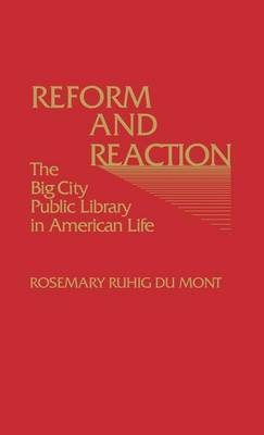 Reform and Reaction: The Big City Public Library in American Life