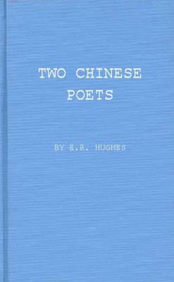 Two Chinese Poets: Vignettes of Han Life and Thought