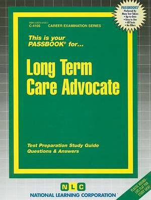 Long Term Care Advocate: Test Preparation Study Guide, Questions & Answers