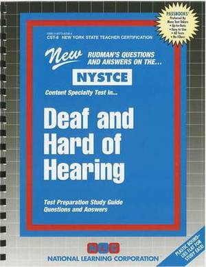 Deaf and Hard of Hearing: NYSTCE Content Speciality Test: Test Preparation Study Guide Questions & Answers