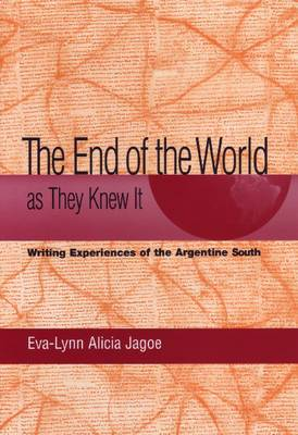 The End of the World as They Knew it: Writing Experiences of the Argentine South