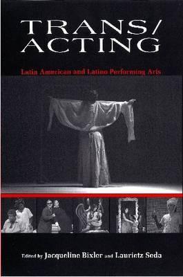 Trans/acting: Latin American and Latino Performing Arts