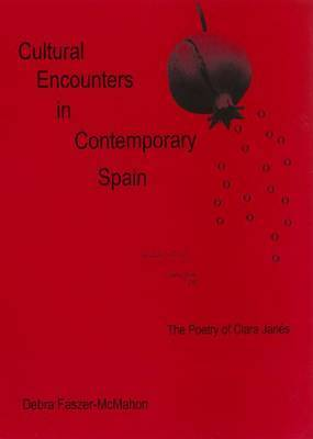 Cultural Encounters in Contemporary Spain: The Poetry of Clara Janes