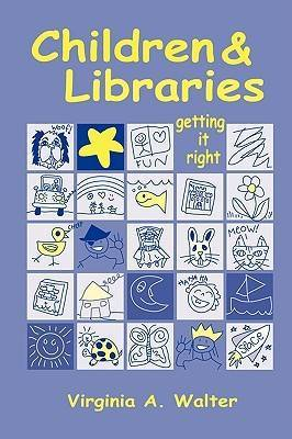 Children & Libraries: Getting it Right