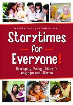 Storytimes for Everyone!: Developing Young Children's Language and Literacy