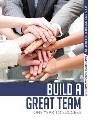 Build a Great Team: One Year to Success