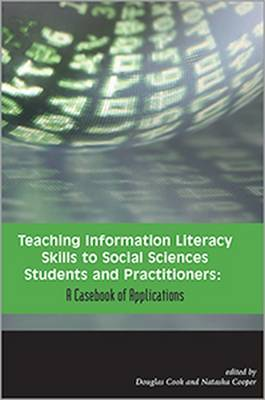 Teaching Information Literacy Skills to Social Sciences Students and Practitioners: A Casebook of Applications
