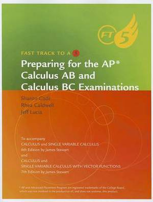 Preparing for the AP Calculus AB and Calculus BC Examinations: To Accompany Calculus and Single Variable Calculus 6th Edition and Calculus and Single Variable Calculus with Vector Functions 7th Edition