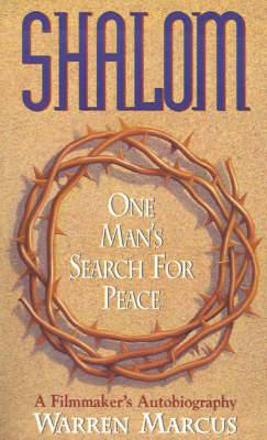 Shalom: One Man's Search for Peace. A Filmmaker's Autobiography