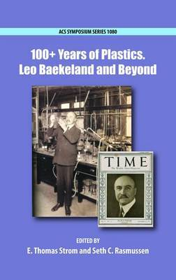 100+ Years of Plastics: Leo Baekeland and Beyond