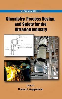 Chemistry, Process Design, and Safety for the Nitration Industry