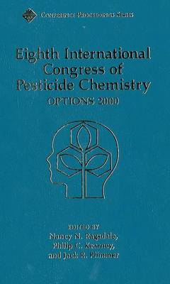 Eighth International Congress of Pesticide Chemistry: Options 2000