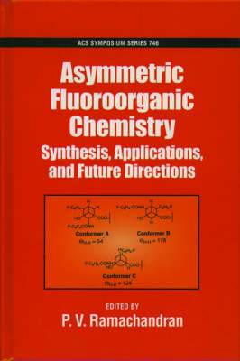 Asymmetric Fluoroorganic Chemistry: Synthesis, Applications and Future Directions