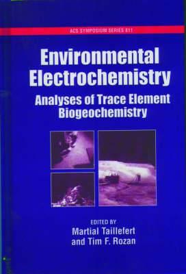 Environmental Electrochemistry: Analyses of Trace Element Biogeochemistry