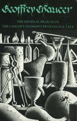 The General Prologue to the Canterbury Tales and the Canon's Yeoman's Prologue and Tale